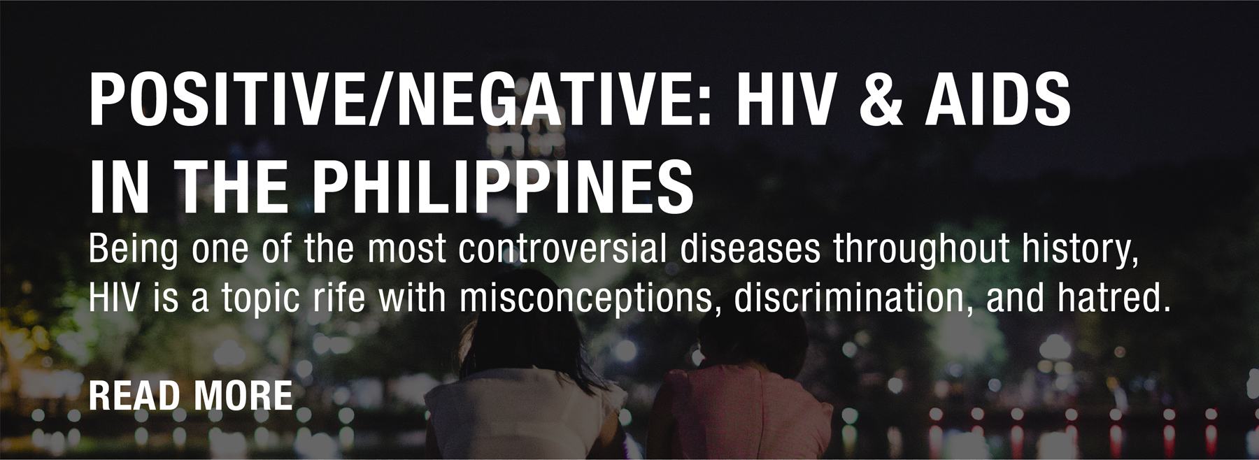 Positive/Negative: HIV and AIDS in the Philippines / Click to read more