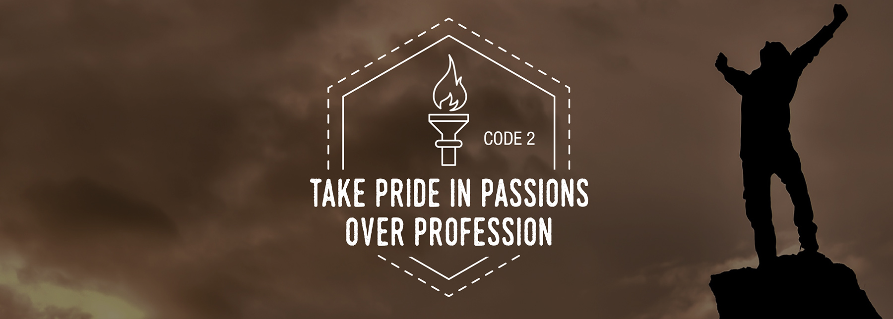 Code 2: Take Pride In Passions Over Professions